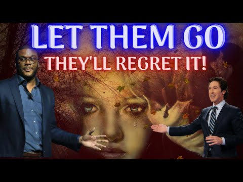LET THEM GO! THEY WILL REGRET IT [Motivation For The Broken]