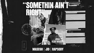 Masego ft. JID & Rapsody - Somethin Ain't Right (Official Audio)