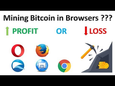 Mining Bitcoin in Web Browser ? Profit or Loss ?