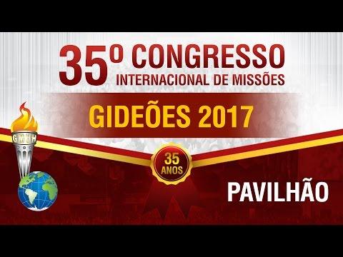 Congresso dos Gideões 2017 - Ao Vivo Pavilhão
