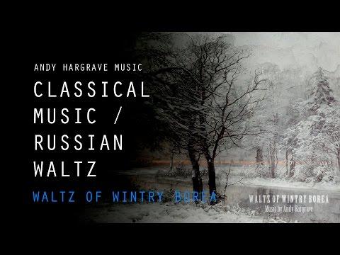 Classical Music / Russian Waltz - Waltz of Wintry Borea | Winter Music
