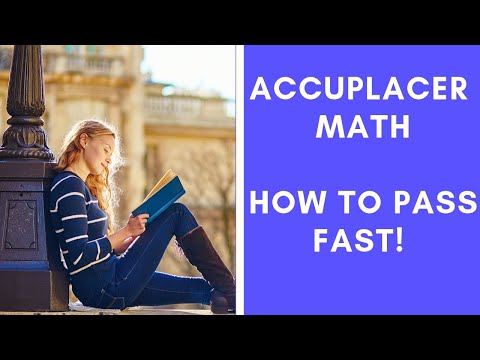 ACCUPLACER Math – HOW TO PASS FAST!!!