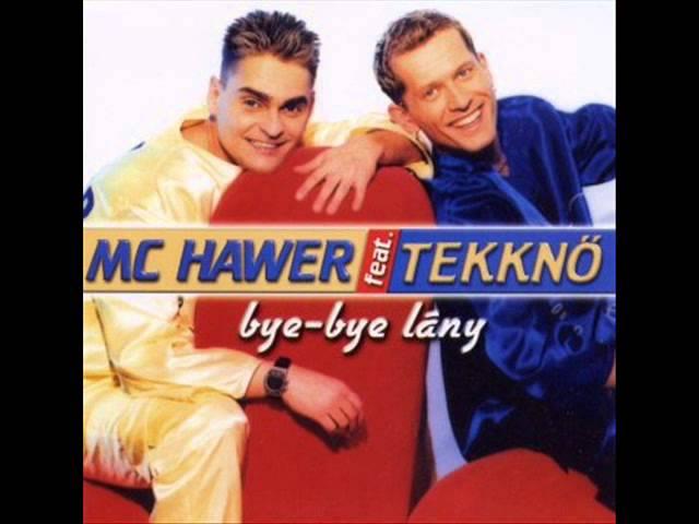 Mc Hawer Tekknő - Bye bye lány