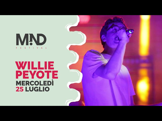 WILLIE PEYOTE // MIND Festival // 25 Luglio 2018