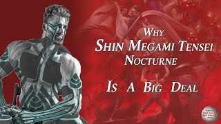 Shin Megami Tensei Nocturne Is A Big Deal