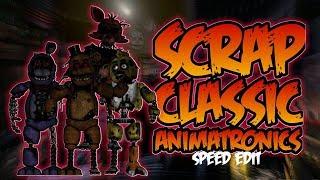 [FNaF 6] Speed Edit - Scrap Classic Animatronics