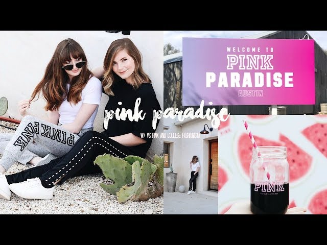 PINK PARADISE AUSTIN w/ VS PINK & COLLEGE FASHIONISTA