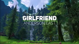 Anderson East - Girlfriend Lyrics
