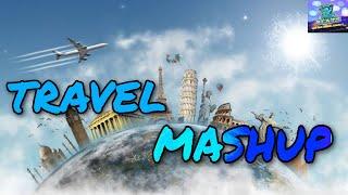 TRAVEL MASHUP || FT. Travel Zindagi || 2020 || HUNTER BEATS