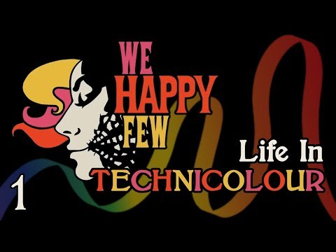 We Happy Few - Life In Technicolour - Part 1 [Let's Play]