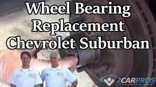 Wheel Bearing Replacement Chevrolet Suburban 1992-1999