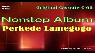Nonstop Hit Perkede Lamegogo (Asli Cassette)