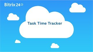 Free  Project Time Management Tools - Task Time Tracker in Bitrix24 Video