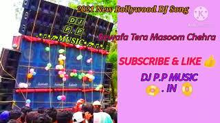 Bewafa Tera Masoom Chehra New Styles Bollywood Dj // Dj Susovan mix // DJ P.P MUSIC