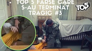Top 5 farse care s-au terminat tragic #3
