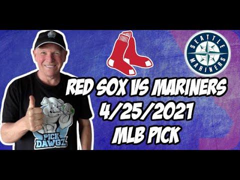 Boston Red Sox vs Seattle Mariners 4/25/21 MLB Pick and Prediction MLB Tips Betting Pick