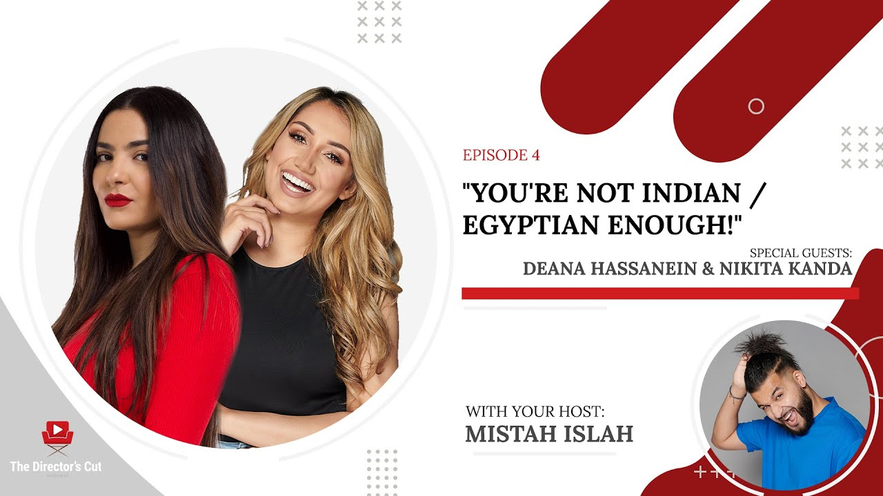 """You're Not Indian/Egyptian Enough!"" - The Director's Cut Podcast Episode 4"