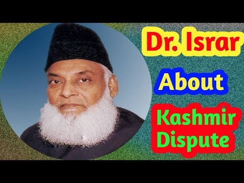 Must listen what  Dr. Israr (r. a)  said about Kashmir Dispute..... May He rest in peace... Ameen