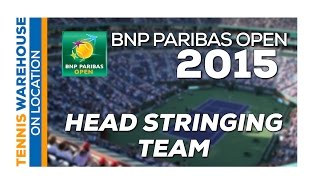 HEAD Pro Stringing Team at the BNP Paribas Open 2015
