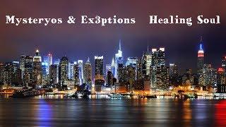 Mysteryos & Ex3ptions  - Healing Soul (HD)