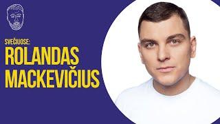 SVEČIUOSE: ROLANDAS MACKEVIČIUS