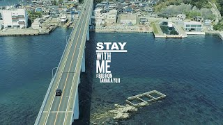 STAY WITH ME feat. BIG RON / 田中雄士  (Full Length Music Video)