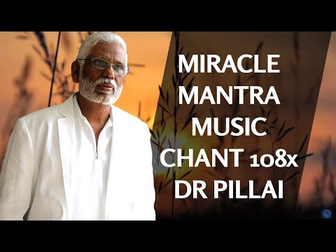 Miracle Mantra Music Chant 108x By Dr. Pillai