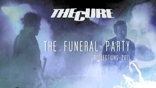 THE CURE The Funeral Party live (Reflections) HD