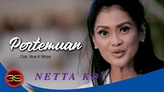 Netta KD - Pertemuan [ Official Music Video ]