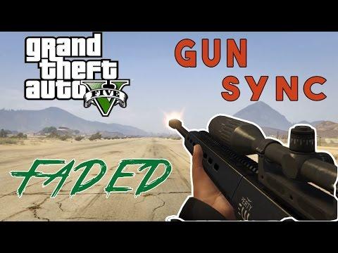 GTA 5 GUN SYNC Fade Alan Walker NCS Release