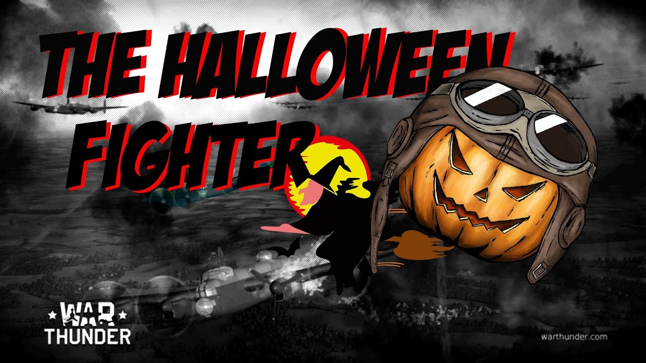 War Thunder: The Halloween Fighter [ Halloween Event - Night Battle on