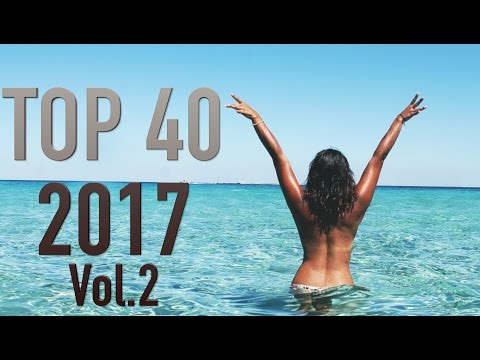 Top 40 Hits 2017 (Vol. 2) : Nouveautés Musique 2017