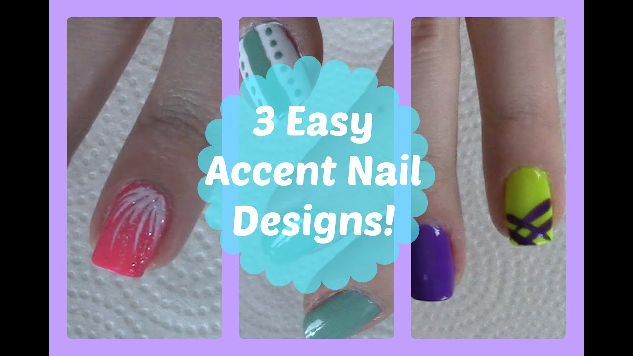 3 Easy Accent Nail Designs | Great for Beginners! - YouTube