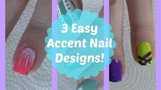 3 Easy Accent Nail Designs   Great For Beginners!
