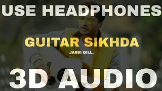 Guitar Sikhda 3D Audio Bass Boosted Jassi Gill Virtual 3D Audio Surround Sound