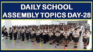DAILY SCHOOL ASSEMBLY TOPICS DAY-28