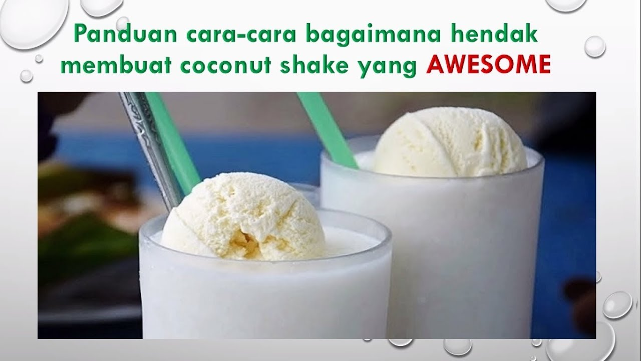 Panduan cara cara bagaimana hendak membuat COCONUT Shake yang awesome