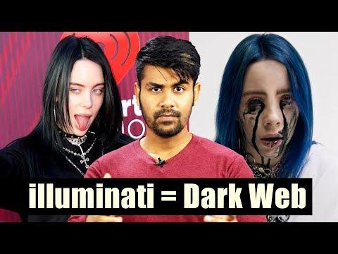 Illuminati & Dark Web - Reality Of Illuminati On The Internet | Billie Eilish Exposed