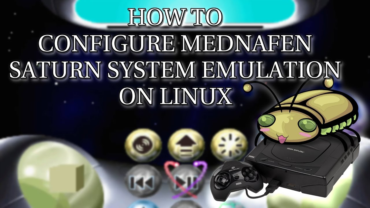 [HowTo] Configure Mednafen Sega Saturn Emulation on Linux