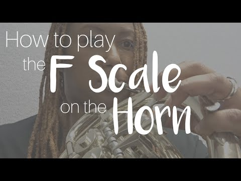 How to Play the F Scale on the French Horn