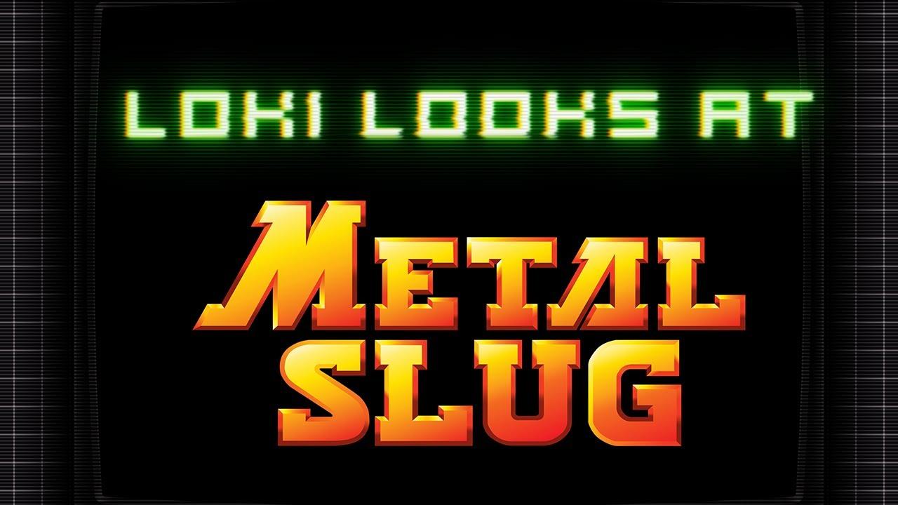 Loki Looks At Ep14: Metal Slug