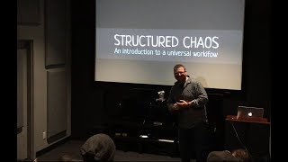 Structured Chaos: an Introduction to a Universal Creative Workflow