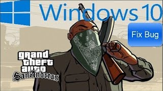 GTA San Andreas Windows 10 Fix Bug