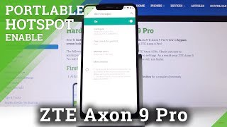 How to Create Portable Hotspot in ZTE Axon 9 Pro – Hotspot Options
