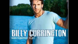 Billy Currington-Must Be Doin Something Right Full Song