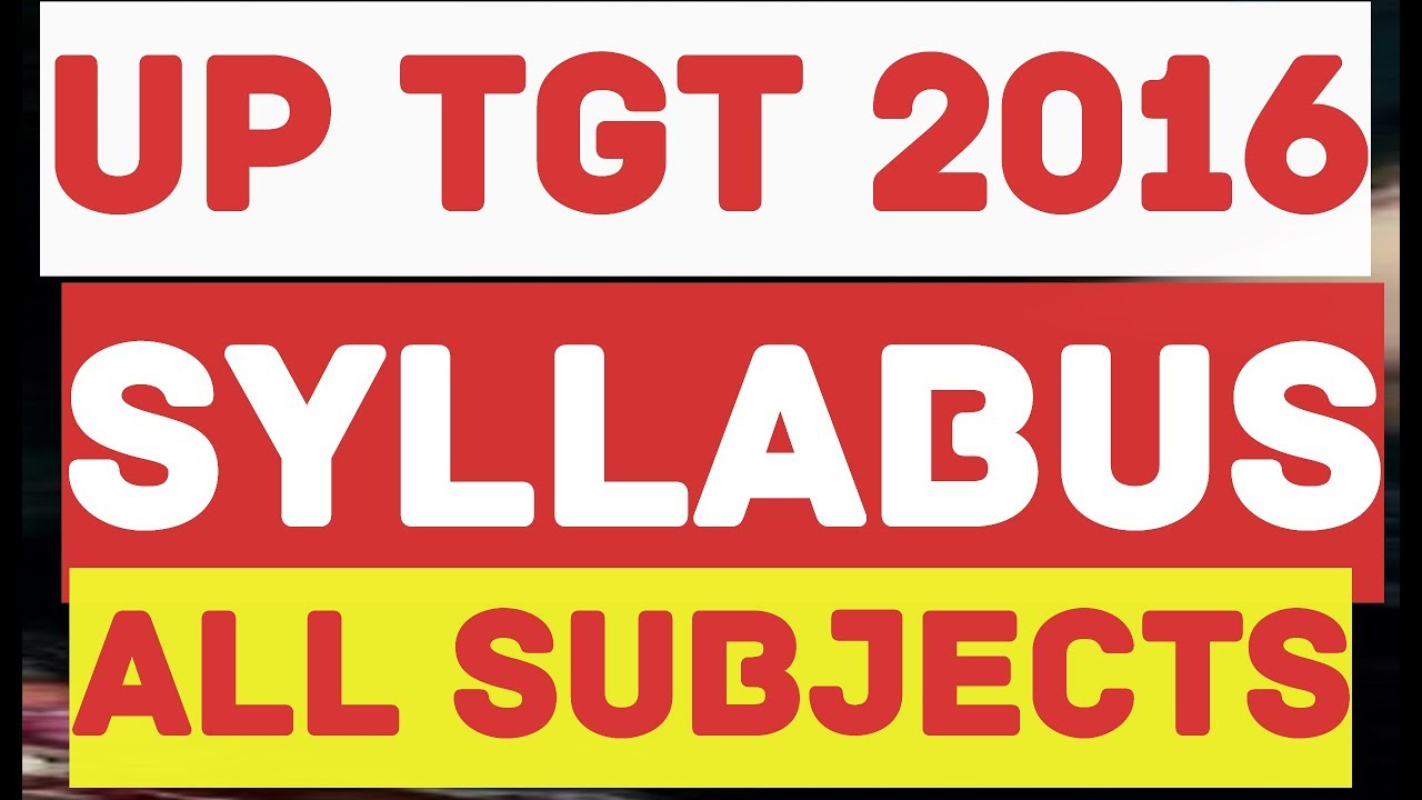 उत्तरप्रदेश टीजीटी syllabus 2016 all subjects up tgt pgt syllabus 2016