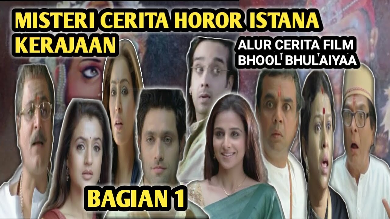 Download MISTERI DUA ROH JAHAT ISTANA KERAJAAN    ALUR CERITA FILM BHOOL BHULAIYAA