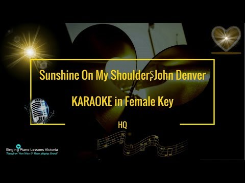 Sunshine on my shoulders, John Denver KARAOKE in Female Key, Instrumental HQ