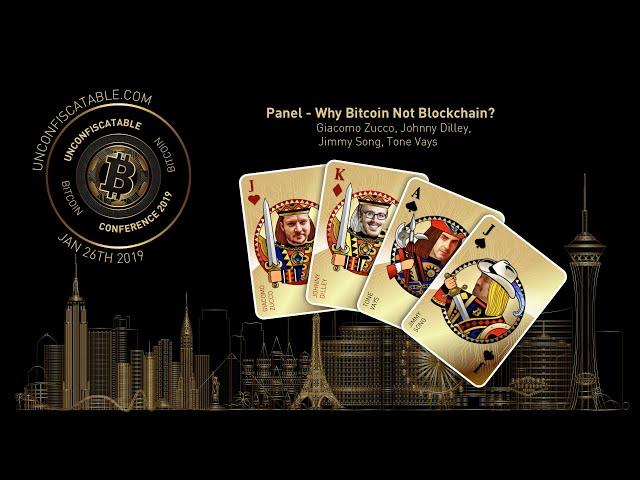 Why Bitcoin Not Blockchain - Jimmy Song, Giacomo Zucco, Johnny Dilley & Tone Vays