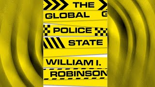 Global Police State Podcast Greg Wilpert talks to sociology Professor William I. Robinson about his just-released book, The Global Police State, in which he outlines the confluence of ..., From YouTubeVideos